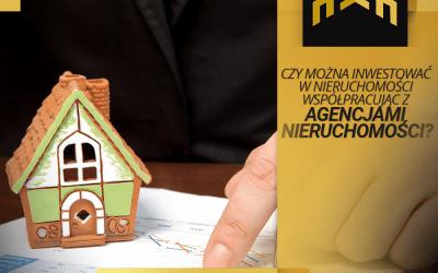 Czy można inwestować w nieruchomości współpracując z agencjami nieruchomości?